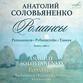 Play & Download Rachmaninoff, Rubinstein, Taneyev: Romances by Anatoliy Solovianenko | Napster