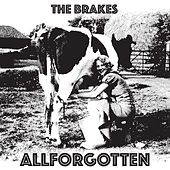 All Forgotten by The Brakes