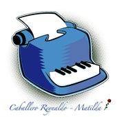 Matilda by Caballero Reynaldo