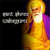 Sant Shree Wahe Guru by Jagjit Singh