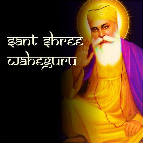 Play & Download Sant Shree Wahe Guru by Jagjit Singh | Napster