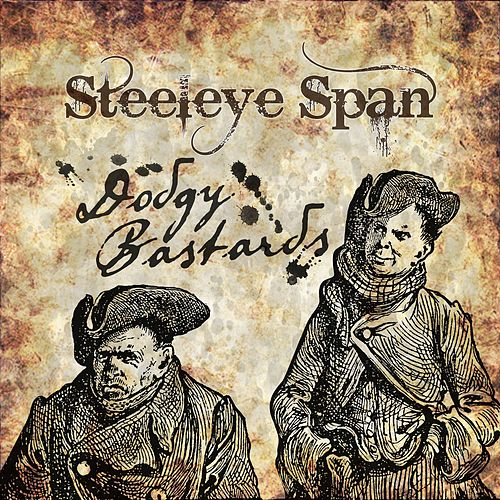 Play & Download Dodgy Bastards by Steeleye Span | Napster