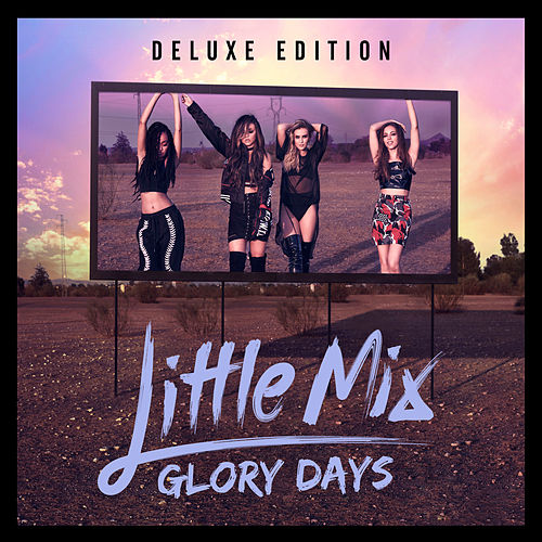 Play & Download Glory Days (Deluxe) by Little Mix | Napster