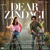 Play & Download Dear Zindagi (Original Motion Picture Soundtrack) by Various Artists | Napster
