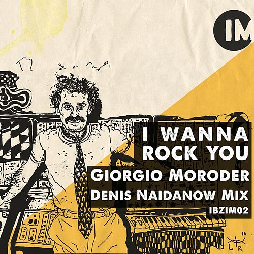 I Wanna Rock You (Denis Naidanow Mix) von Giorgio Moroder