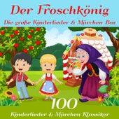 Der Froschkönig - Die große Kinderlieder und Märchen Box (100 Kinderlieder und Märchen Klassiker der Gebrüder Grimm, Hans Christian Andersen und vielen mehr!) von Various Artists