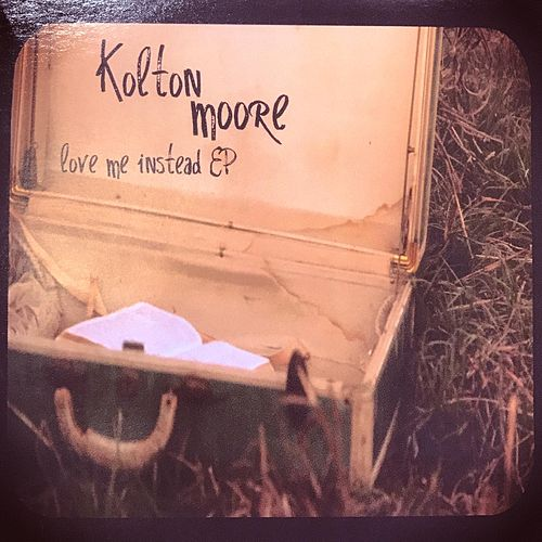 Play & Download Love Me Instead by Kolton Moore | Napster