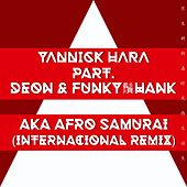 AKA Afro Samurai (International Remix) by Yannick