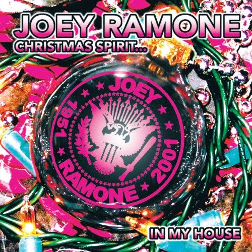 Christmas Spirit...In My House by Joey Ramone