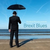 Play & Download Brexit Blues by Various Artists | Napster