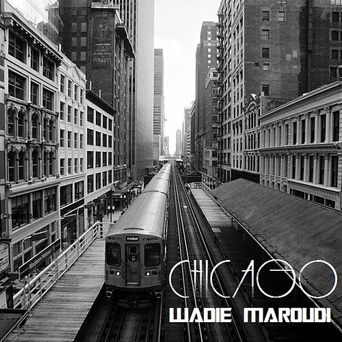 Play & Download Chicago by Wadie Maroudi | Napster