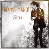 Slow de Maxime Manot'