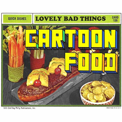 Play & Download Cartoon Food by The Lovely Bad Things | Napster