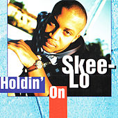 Holdin' On by Skee-Lo