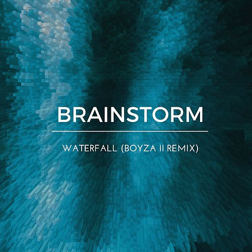 Waterfall (Boyza II Remix) by Brainstorm