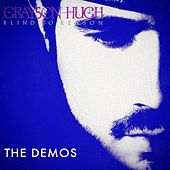 Blind to Reason (The Demos) by Grayson Hugh