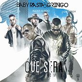 Que Será (Remix) [feat. Alexis y Fido, Justin Quiles & Jory Boy] by Baby Rasta & Gringo