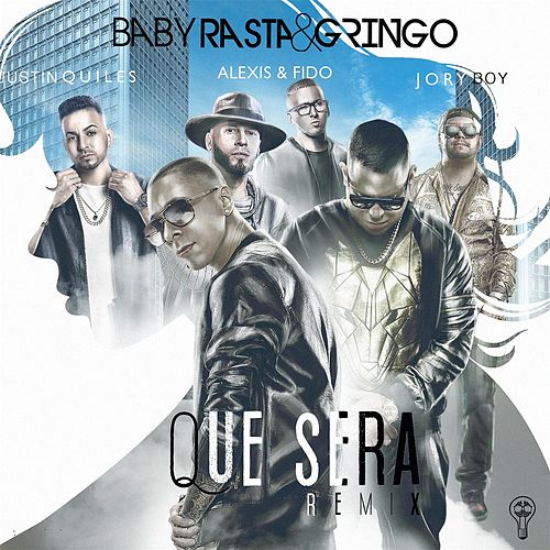 Play & Download Que Será (Remix) [feat. Alexis y Fido, Justin Quiles & Jory Boy] by Baby Rasta & Gringo | Napster