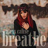 Breathe by Alexx Calise