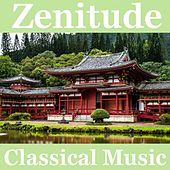 Zenitude Classical Music by Various Artists