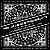 Play & Download Wer hat das Gras weggeraucht by B-Tight | Napster