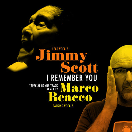 Play & Download I Remember You (Marco Beacco Remix) by Jimmy Scott | Napster