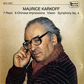 Play & Download Karkoff: 7 Pieces - 6 Chinese Impressions - Vision - Excerpts from 6 Serious Songs - Symphony No. 4 by Various Artists | Napster