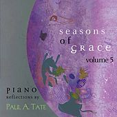 Seasons of Grace, Vol. 5 by Paul A. Tate