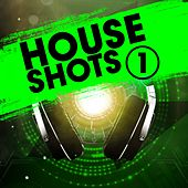 Play & Download House Shots 1 by Various Artists | Napster