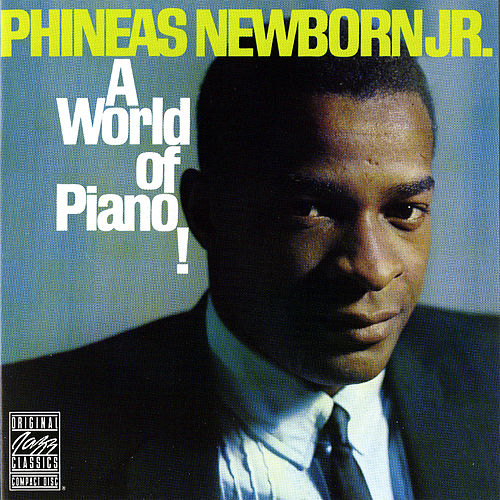 A World Of Piano! by Phineas Newborn, Jr.