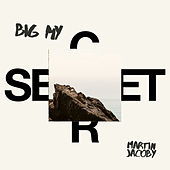 Big My Secret by Martin Jacoby