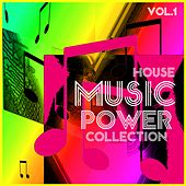 Play & Download M.U.S.I.C. P.O.W.E.R. Collection, Vol. 1 - House by Various Artists | Napster