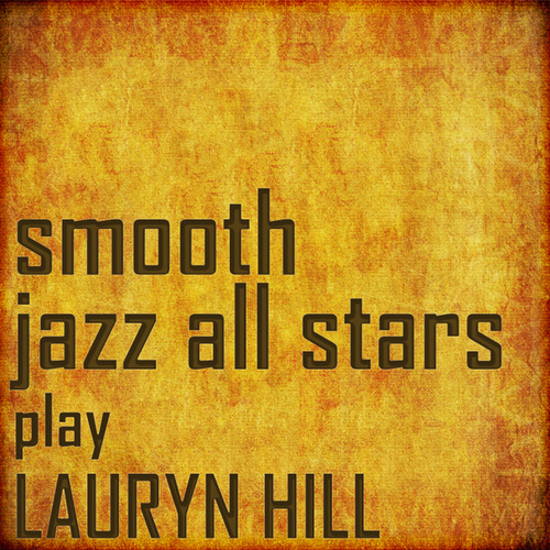 Smooth Jazz All Stars Cover Lauryn Hill by Smooth Jazz Allstars