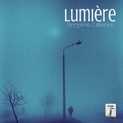 Play & Download Lumière by Gregório Calleres | Napster