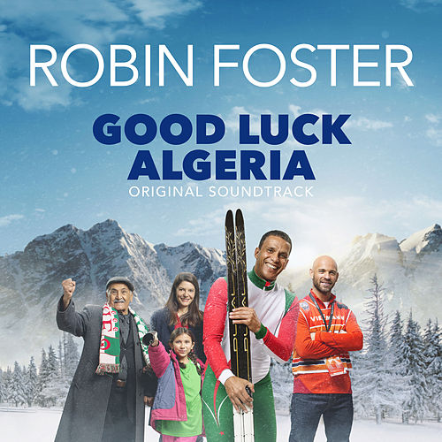 Play & Download Good Luck Algeria (Original Motion Picture Soundtrack) by Robin Foster | Napster