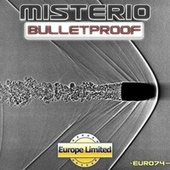 Bulletproof by Misterio