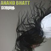 Scream by Anand Bhatt
