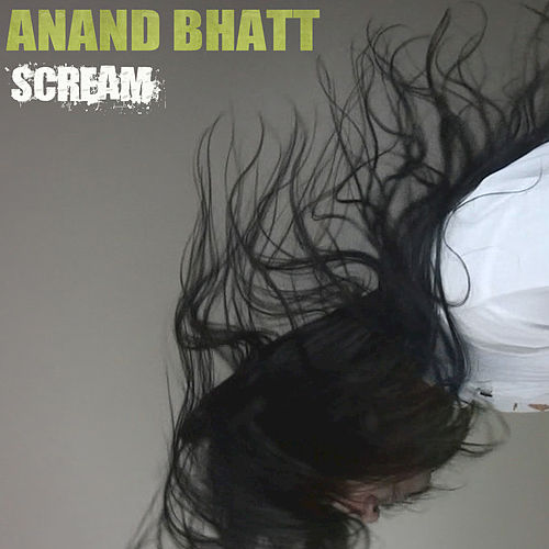 Play & Download Scream by Anand Bhatt | Napster