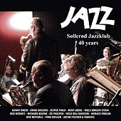 Play & Download JAZZ, Søllerød Jazzklub 40 Years by Various Artists | Napster