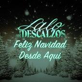 Feliz Navidad Desde Aqui by Lalo Y Los Descalzos