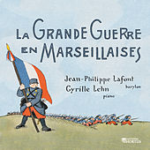 La Grande Guerre en Marseillaises by Various Artists
