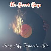 Play My Favorite Hits by The Beach Boys