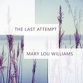The Last Attempt by Mary Lou Williams