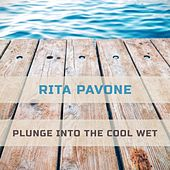 Plunge Into The Cool Wet by Rita Pavone