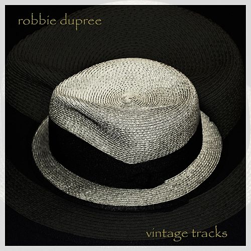 Play & Download Vintage Tracks by Robbie Dupree | Napster