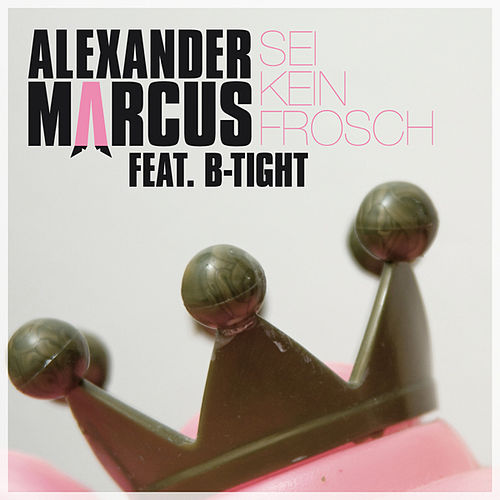 Play & Download Sei Kein Frosch by Alexander Marcus | Napster