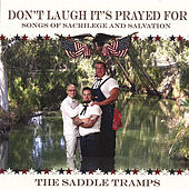 Don't Laugh It's Prayed For: Songs of Sacrilege and Salvation by The Saddle Tramps