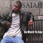 So Much to Say by Saiah