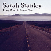Play & Download Long Road to Leave You by Sarah Stanley | Napster