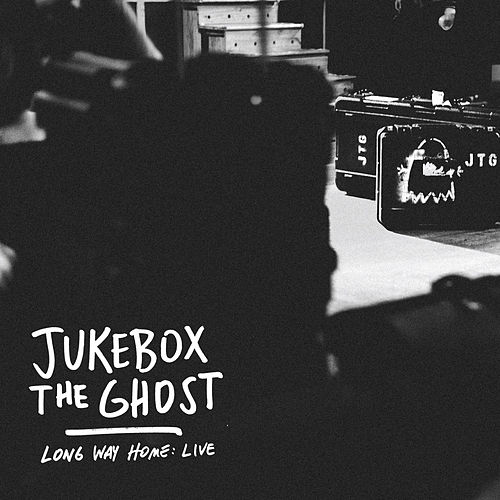 Long Way Home: Live by Jukebox The Ghost